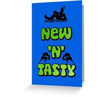 New 'n' tasty Greeting Card