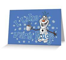 I Like Warm Mugs Greeting Card