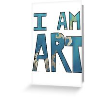 I AM ART - Caleo Greeting Card