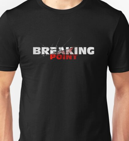 Breaking Point  T-Shirt