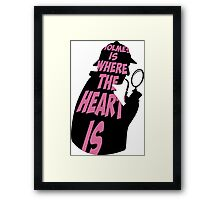 Holmes is where the heart is Framed Print