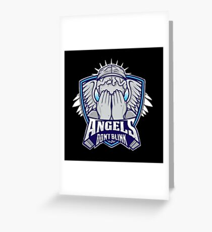Angels- Don`t Blink Greeting Card