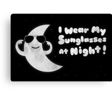 I Wear My Sunglasses At Night Canvas Print