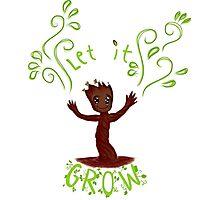 Let it Grow (Groot) Photographic Print