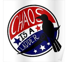Chaos is a Ladder Poster