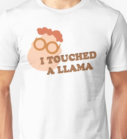 I Touched A Llama- Carl Unisex T-Shirt