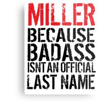 Cool Miller because Badass Isn't an Official Last Name' Tshirt, Accessories and Gifts Metal Print