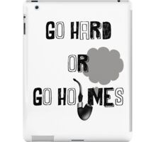 Go Hard or Go Holmes iPad Case/Skin