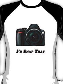 I'd Snap That T-Shirt
