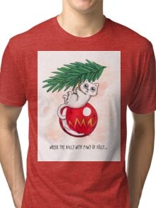 Wreck the Balls with Paws of Folly... Tri-blend T-Shirt
