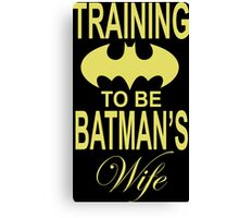 Training To Be Batman's Wife Canvas Print