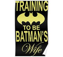 Training To Be Batman's Wife Poster