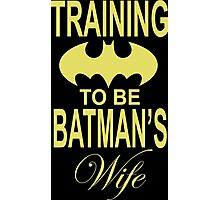 Training To Be Batman's Wife Photographic Print