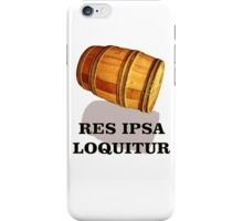 "Res Ipsa Loquitur  - ""The Thing Speaks for Itself"" iPhone Case/Skin"