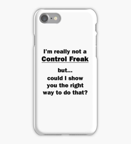 I'm Not Really a Control Freak iPhone Case/Skin