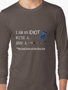 Idiot with a box and a screwdriver Long Sleeve T-Shirt