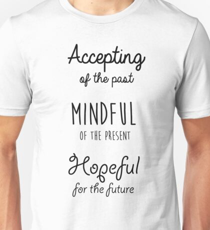 Mindfulness Quote Unisex T-Shirt