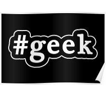 Geek - Hashtag - Black & White Poster