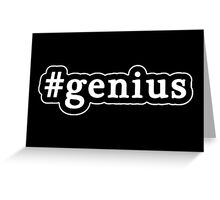 Genius - Hashtag - Black & White Greeting Card