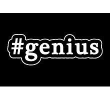 Genius - Hashtag - Black & White Photographic Print