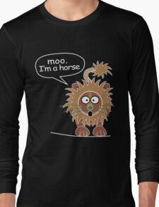 Moo. I'm a horse Long Sleeve T-Shirt