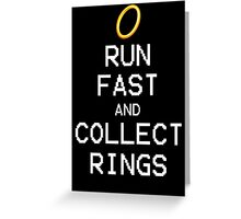 Run Fast and Collect Rings Greeting Card