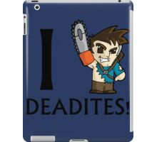 I Ash Deadites iPad Case/Skin