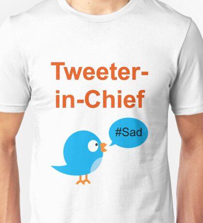 Tweeter-in-Chief #Sad Unisex T-Shirt