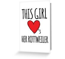 Cool 'This Girl Loves Her Rottweiler' Funny TShirts and Accessories Greeting Card