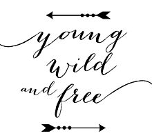 Young, Wild, and Free by mallorybottesch