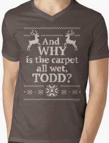 """Christmas Vacation """"And WHY is the carpet all wet, TODD?"""" Mens V-Neck T-Shirt"""