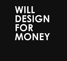 Will Design For Money Unisex T-Shirt
