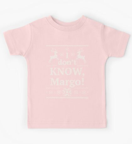 "Christmas Vacation ""I don't KNOW, Margo!"" Kids Tee"