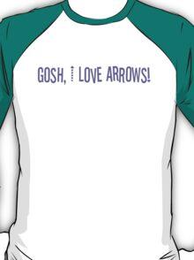 Gosh, I love arrows! T-Shirt