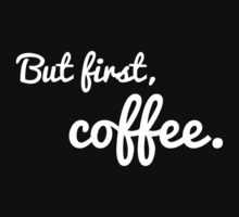 But first, coffee. [Dark edition] by simplytextual