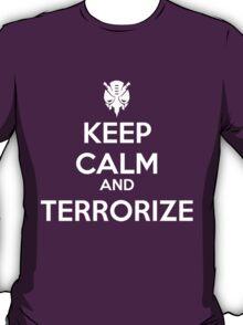 KEEP CALM AND TERRORIZE T-Shirt