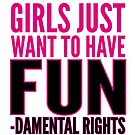 Girls just want to have FUN-damental rights by monica90