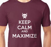 KEEP CALM AND MAXIMIZE Unisex T-Shirt