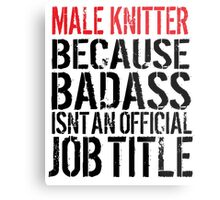 Cool Male Knitter because Badass Isn't an Official Job Title' Tshirt, Accessories and Gifts Metal Print