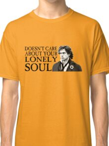 Who Cares About Your Lonely Soul?  Classic T-Shirt