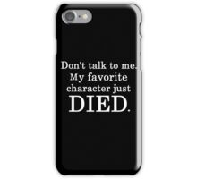 My Favorite Character DIED. iPhone Case/Skin
