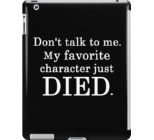 My Favorite Character DIED. iPad Case/Skin