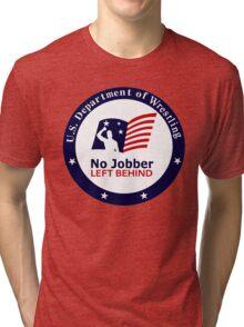 No Jobber Left Behind Tri-blend T-Shirt