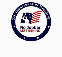 No Jobber Left Behind Unisex T-Shirt