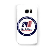 No Jobber Left Behind Samsung Galaxy Case/Skin