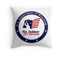 No Jobber Left Behind Throw Pillow