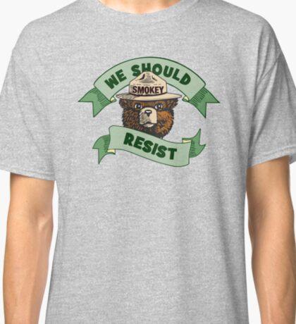 "Smokey Says, ""We Should Resist!"" Classic T-Shirt"
