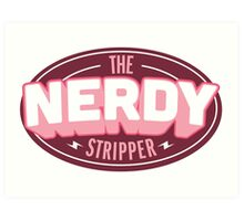 The Nerdy Stripper Badge Art Print