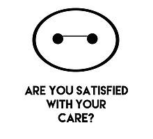 Are You Satisfied with Your Care? Photographic Print