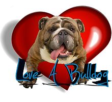 Love A Bulldog by klh0853